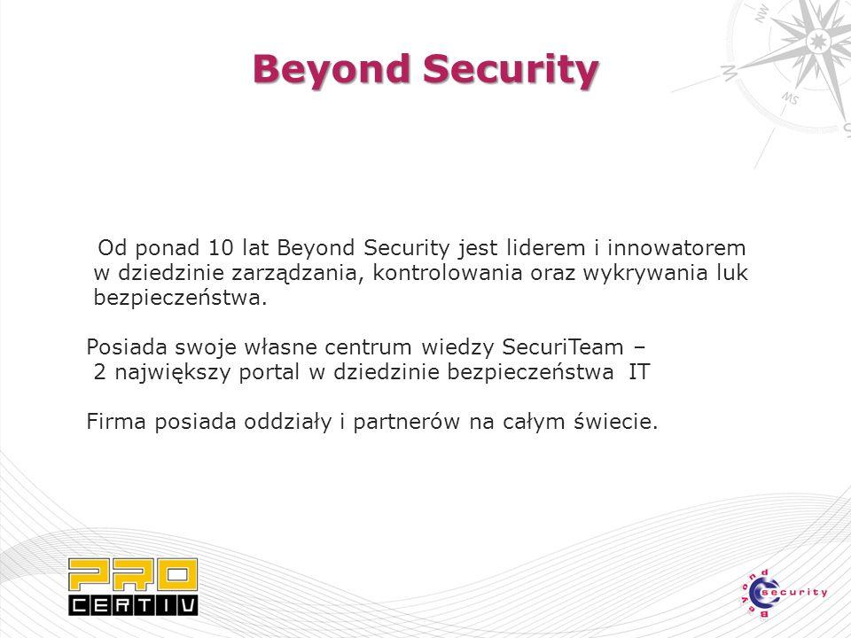 Beyond Security Od ponad 10 lat Beyond Security jest liderem i innowatorem w dziedzinie zarządzania, kontrolowania oraz wykrywania luk bezpieczeństwa.