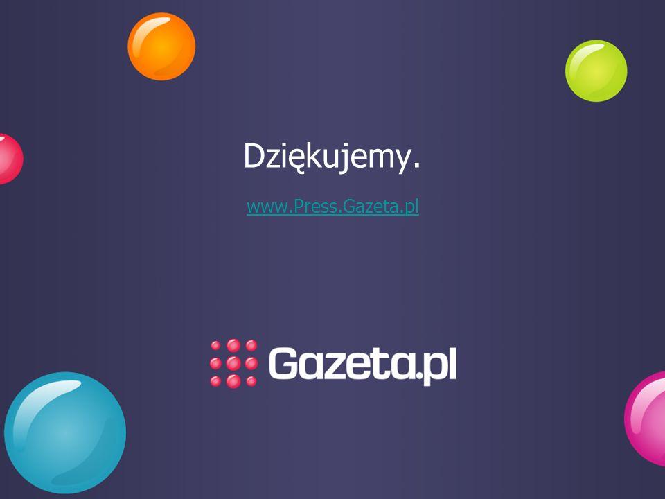 Dziękujemy. www.Press.Gazeta.pl