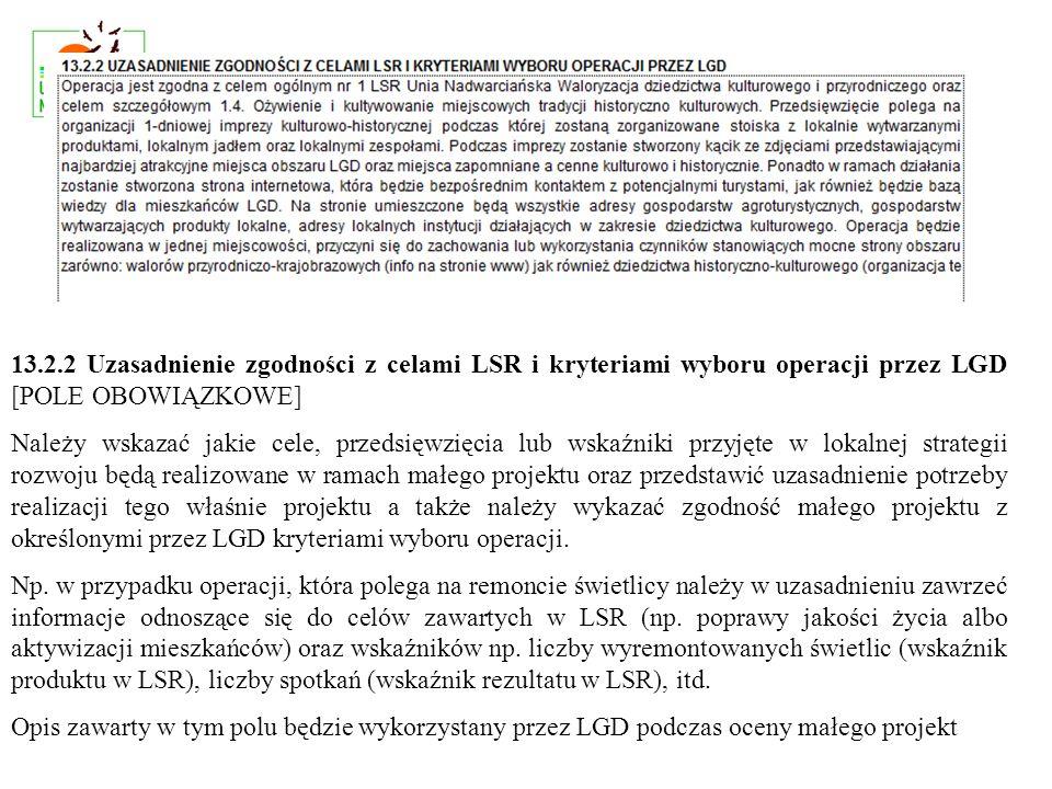 13.2.2 Uzasadnienie zgodności z celami LSR i kryteriami wyboru operacji przez LGD [POLE OBOWIĄZKOWE] Należy wskazać jakie cele, przedsięwzięcia lub ws
