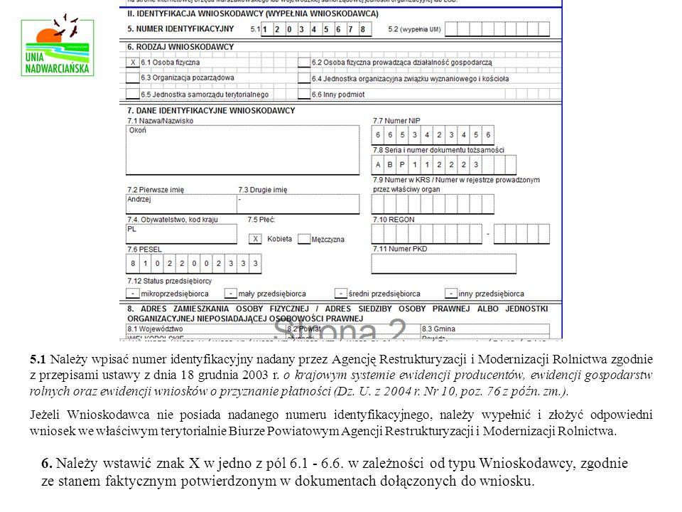 5.1 Należy wpisać numer identyfikacyjny nadany przez Agencję Restrukturyzacji i Modernizacji Rolnictwa zgodnie z przepisami ustawy z dnia 18 grudnia 2003 r.