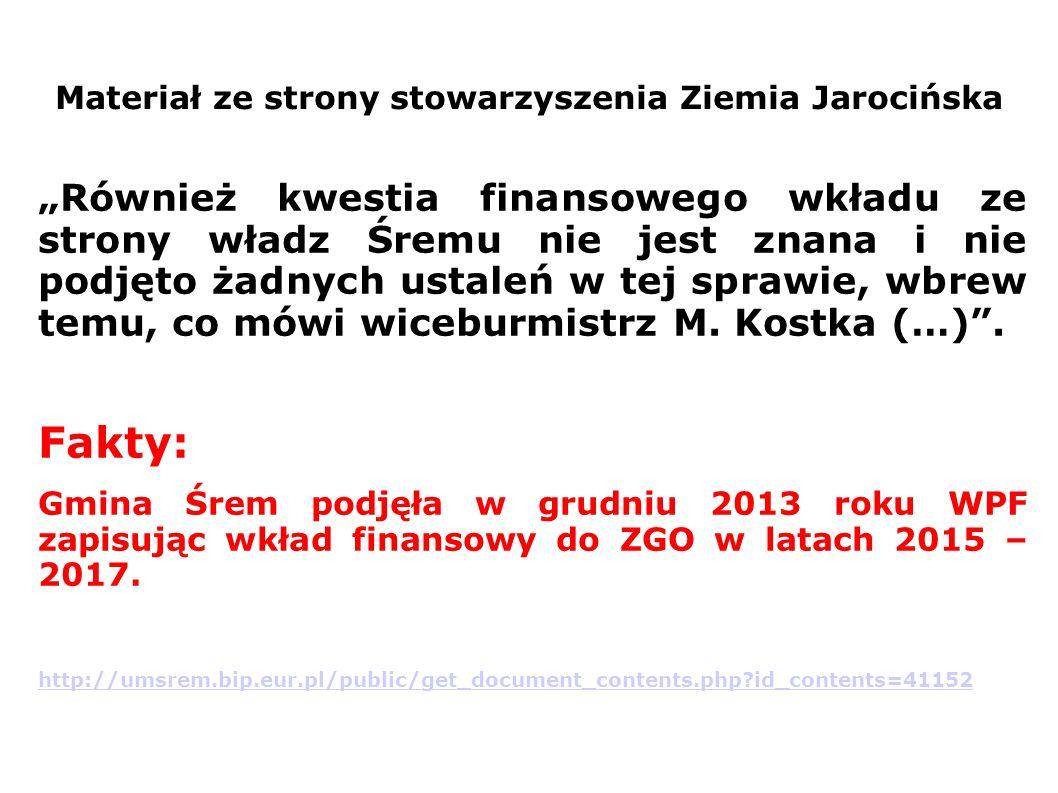 Również kwestia finansowego wkładu ze strony władz Śremu nie jest znana i nie podjęto żadnych ustaleń w tej sprawie, wbrew temu, co mówi wiceburmistrz M.