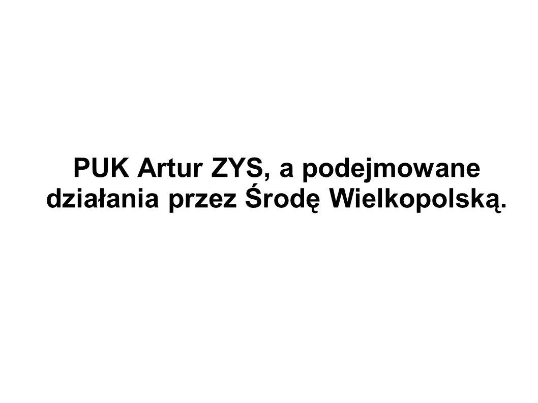 PUK Artur ZYS, a podejmowane działania przez Środę Wielkopolską.