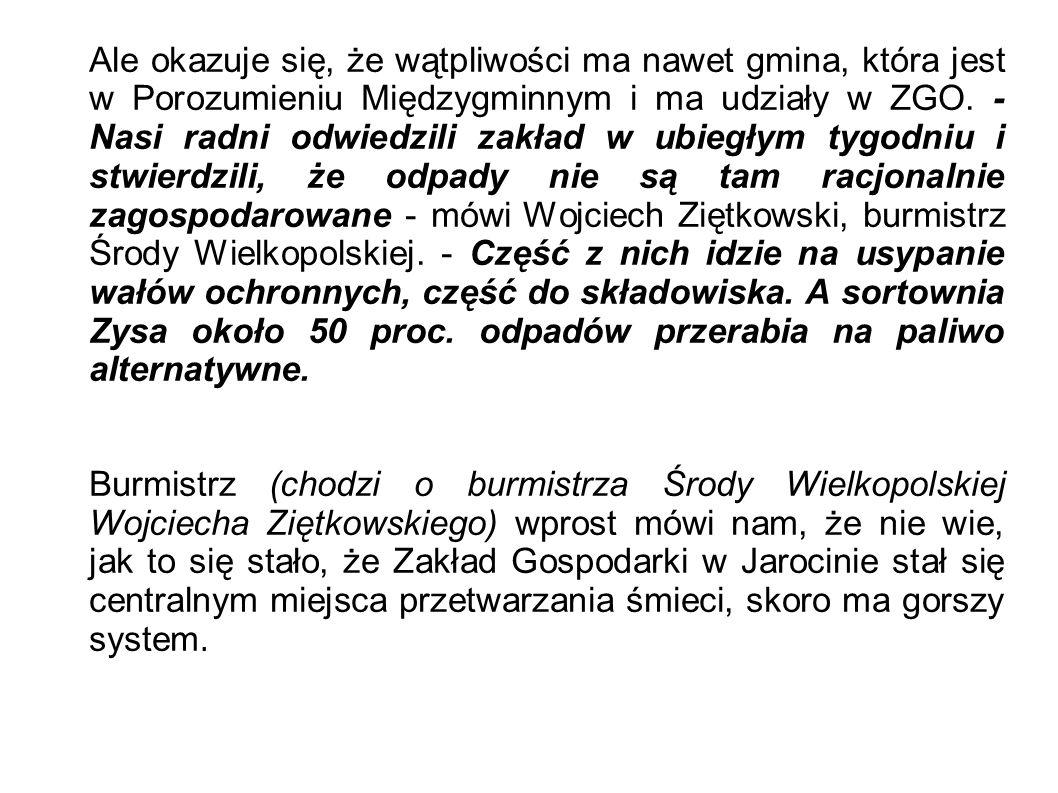 Ale okazuje się, że wątpliwości ma nawet gmina, która jest w Porozumieniu Międzygminnym i ma udziały w ZGO.