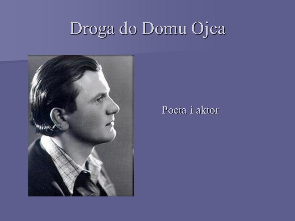 Droga do Domu Ojca Poeta i aktor Poeta i aktor