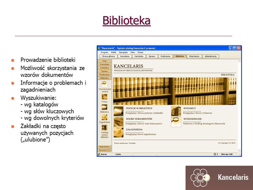 Biblioteka Prowadzenie biblioteki Prowadzenie biblioteki Możliwość skorzystania ze wzorów dokumentów Możliwość skorzystania ze wzorów dokumentów Informacje o problemach i zagadnieniach Informacje o problemach i zagadnieniach Wyszukiwanie: - wg katalogów - wg słów kluczowych - wg dowolnych kryteriów Wyszukiwanie: - wg katalogów - wg słów kluczowych - wg dowolnych kryteriów Zakładki na często używanych pozycjach (ulubione) Zakładki na często używanych pozycjach (ulubione)