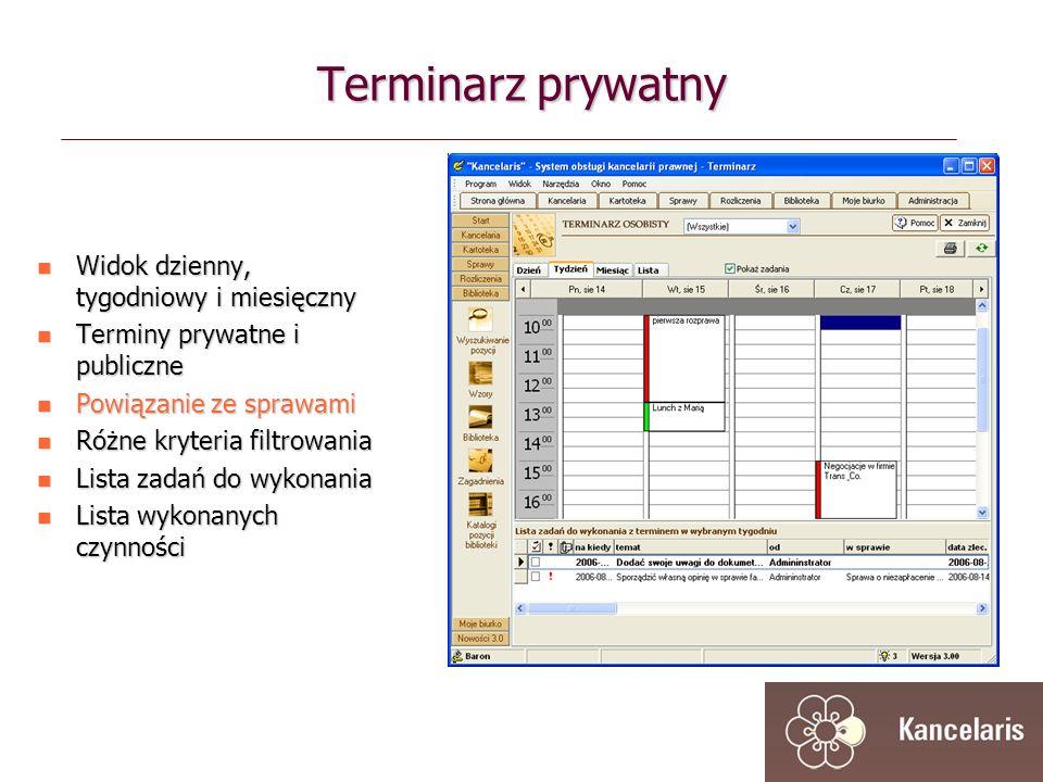 Terminarz prywatny Widok dzienny, tygodniowy i miesięczny Widok dzienny, tygodniowy i miesięczny Terminy prywatne i publiczne Terminy prywatne i publiczne Powiązanie ze sprawami Powiązanie ze sprawami Różne kryteria filtrowania Różne kryteria filtrowania Lista zadań do wykonania Lista zadań do wykonania Lista wykonanych czynności Lista wykonanych czynności