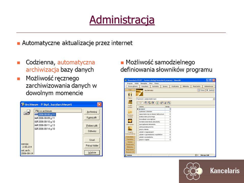 Administracja Codzienna, automatyczna archiwizacja bazy danych Codzienna, automatyczna archiwizacja bazy danych Możliwość ręcznego zarchiwizowania danych w dowolnym momencie Możliwość ręcznego zarchiwizowania danych w dowolnym momencie Możliwość samodzielnego definiowania słowników programu Możliwość samodzielnego definiowania słowników programu Automatyczne aktualizacje przez internet Automatyczne aktualizacje przez internet