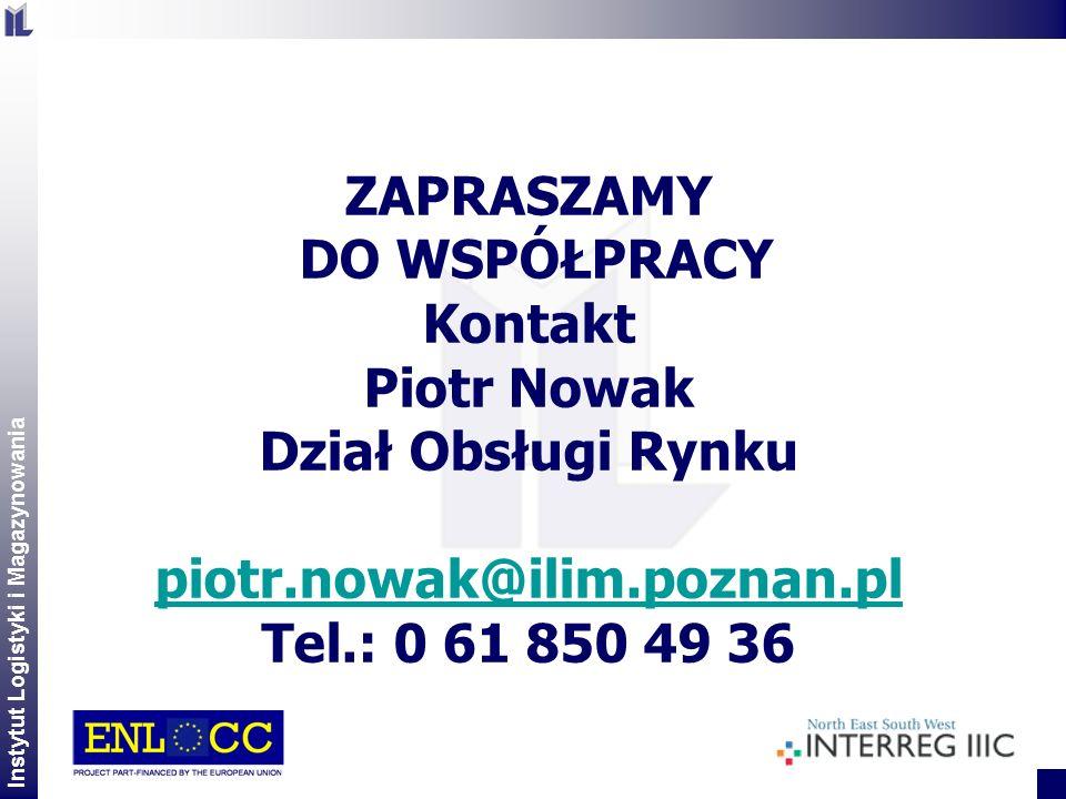 Instytut Logistyki i Magazynowania 2 ZAPRASZAMY DO WSPÓŁPRACY Kontakt Piotr Nowak Dział Obsługi Rynku piotr.nowak@ilim.poznan.pl Tel.: 0 61 850 49 36