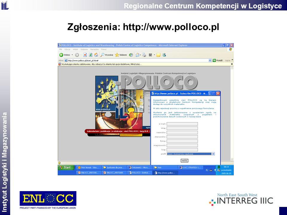 Instytut Logistyki i Magazynowania 2 Zgłoszenia: http://www.polloco.pl Regionalne Centrum Kompetencji w Logistyce
