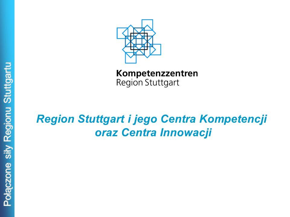 Połączone siły Regionu Stuttgartu Region Stuttgart i jego Centra Kompetencji oraz Centra Innowacji