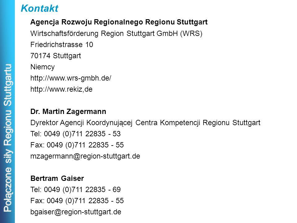 Połączone siły Regionu Stuttgartu Kontakt Agencja Rozwoju Regionalnego Regionu Stuttgart Wirtschaftsförderung Region Stuttgart GmbH (WRS) Friedrichstr