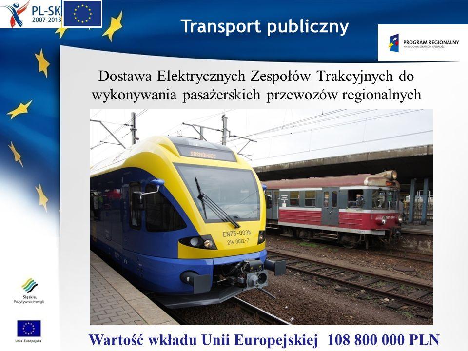 Transport publiczny Dostawa Elektrycznych Zespołów Trakcyjnych do wykonywania pasażerskich przewozów regionalnych Wartość wkładu Unii Europejskiej 108