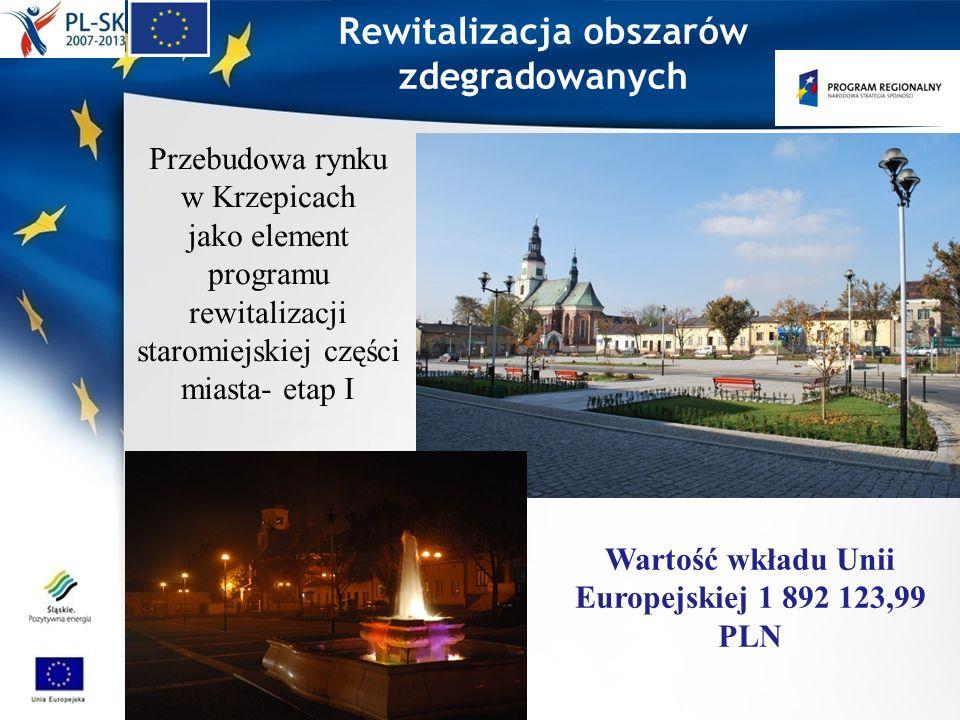 Rewitalizacja obszarów zdegradowanych Przebudowa rynku w Krzepicach jako element programu rewitalizacji staromiejskiej części miasta- etap I Wartość w