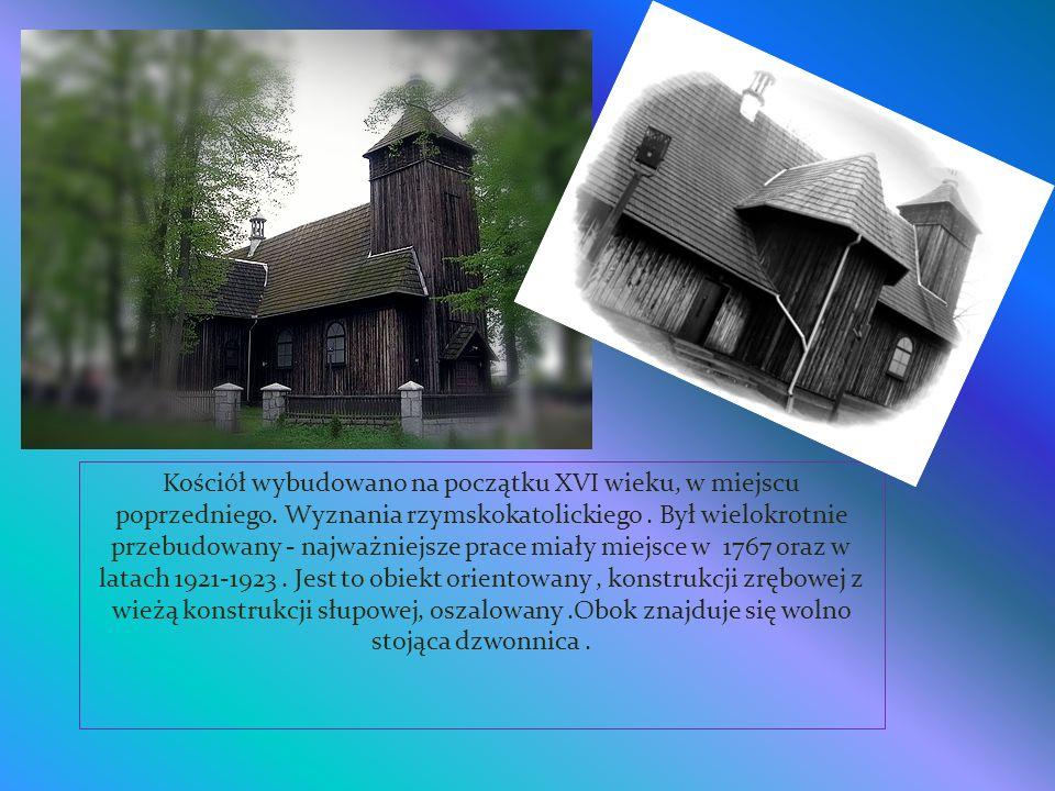 Kościół wybudowano na początku XVI wieku, w miejscu poprzedniego.