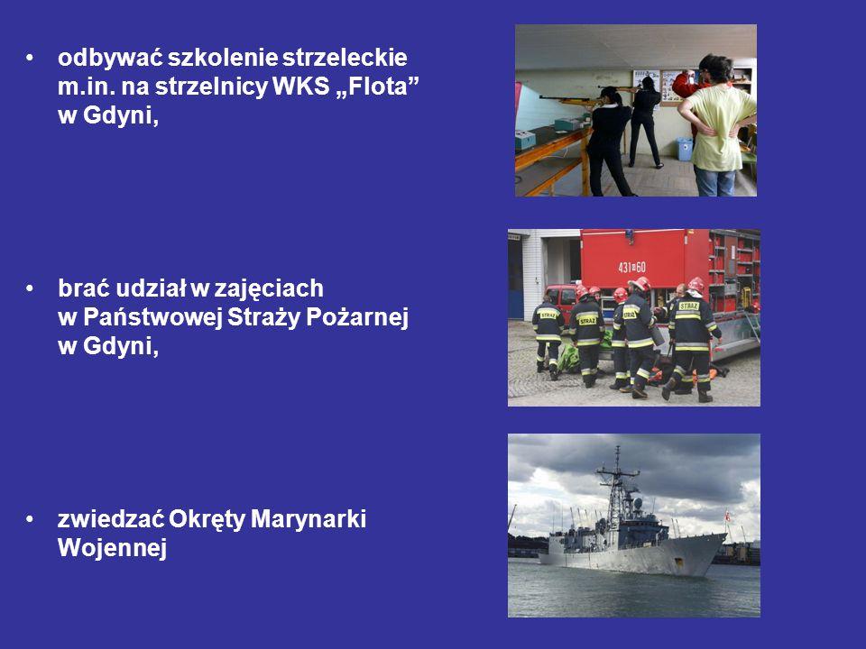 odbywać szkolenie strzeleckie m.in. na strzelnicy WKS Flota w Gdyni, brać udział w zajęciach w Państwowej Straży Pożarnej w Gdyni, zwiedzać Okręty Mar