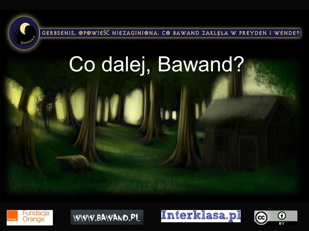 Co dalej, Bawand?