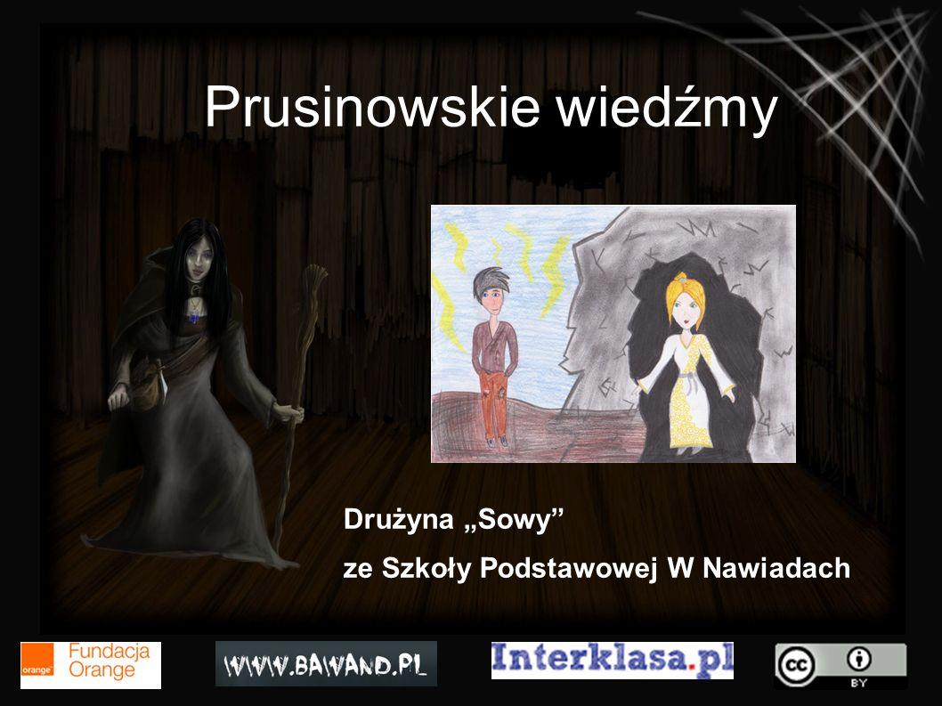 Prusinowskie wiedźmy Drużyna Sowy ze Szkoły Podstawowej W Nawiadach
