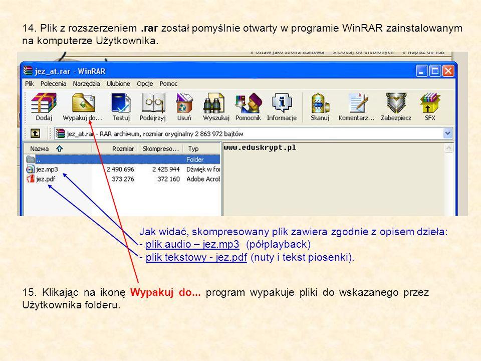 14. Plik z rozszerzeniem.rar został pomyślnie otwarty w programie WinRAR zainstalowanym na komputerze Użytkownika. Jak widać, skompresowany plik zawie
