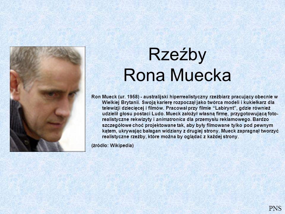 PNS Rzeźby Rona Muecka Ron Mueck (ur.