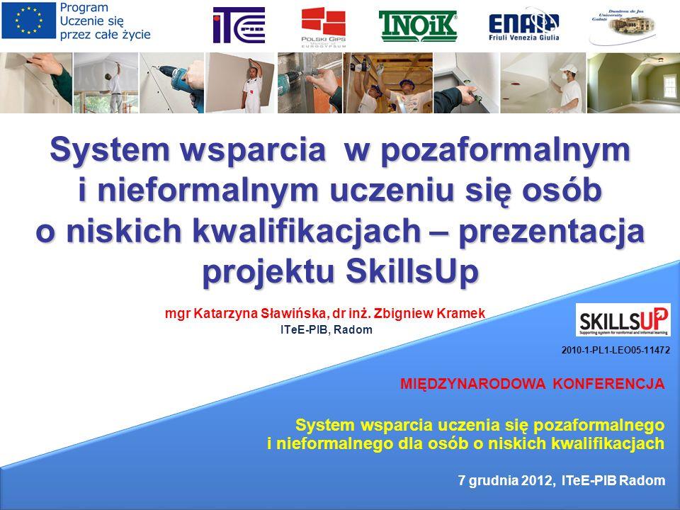 System wsparcia w pozaformalnym i nieformalnym uczeniu się osób o niskich kwalifikacjach – prezentacja projektu SkillsUp mgr Katarzyna Sławińska, dr i