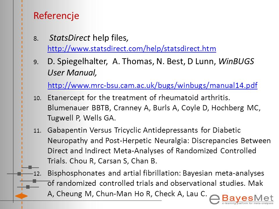Referencje 8. StatsDirect help files, http://www.statsdirect.com/help/statsdirect.htm http://www.statsdirect.com/help/statsdirect.htm 9. D. Spiegelhal