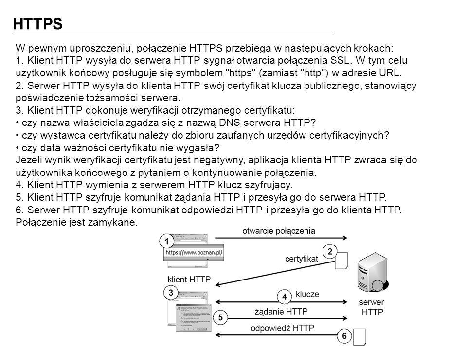 HTTPS W pewnym uproszczeniu, połączenie HTTPS przebiega w następujących krokach: 1.