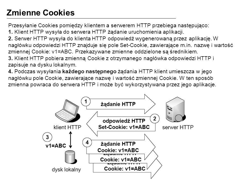 Zmienne Cookies Przesyłanie Cookies pomiędzy klientem a serwerem HTTP przebiega następująco: 1.