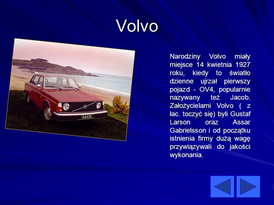 Volvo Narodziny Volvo miały miejsce 14 kwietnia 1927 roku, kiedy to światło dzienne ujrzał pierwszy pojazd - OV4, popularnie nazywany też Jacob. Założ