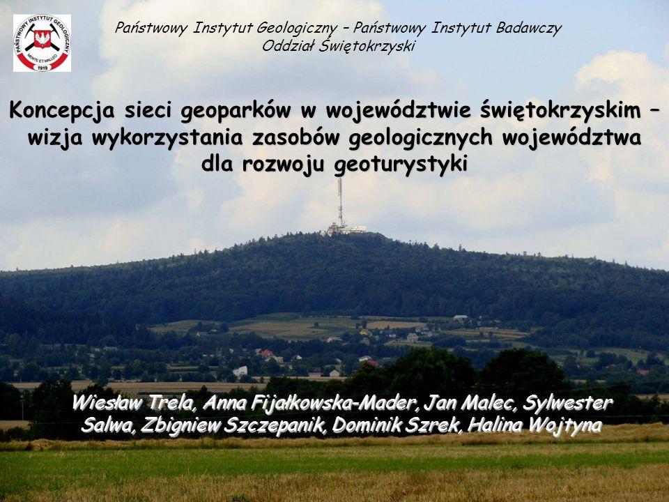 Koncepcja sieci geoparków w województwie świętokrzyskim – wizja wykorzystania zasobów geologicznych województwa dla rozwoju geoturystyki Wiesław Trela