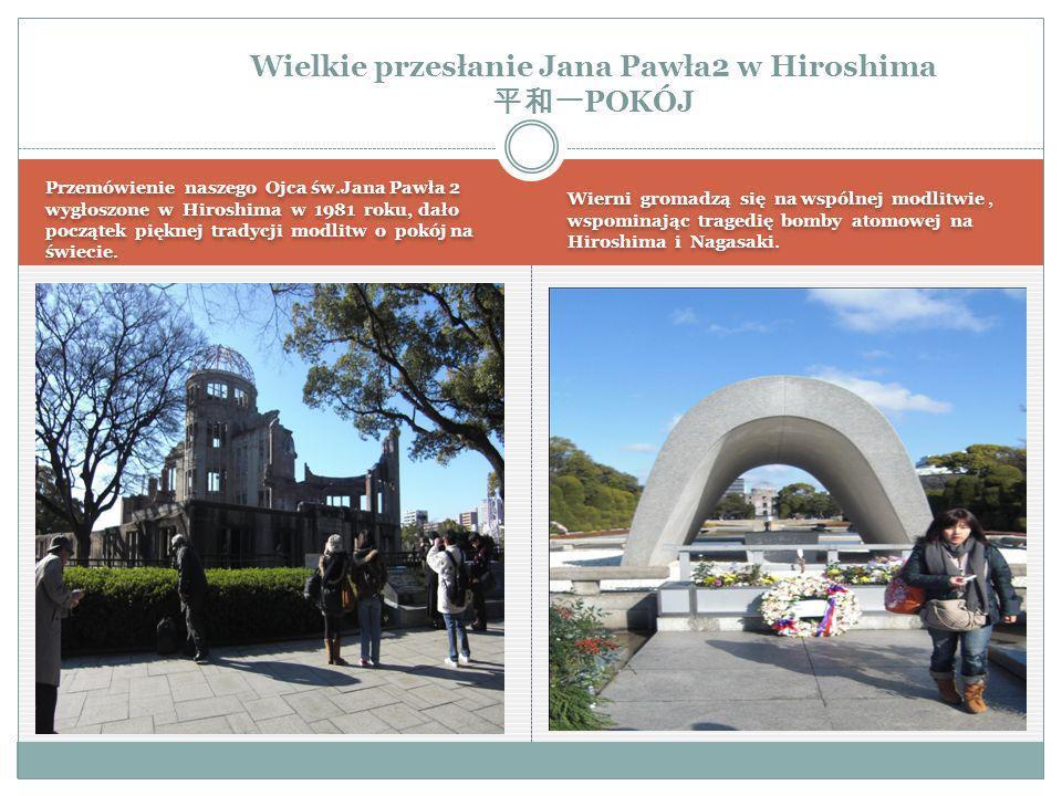 Przemówienie naszego Ojca św.Jana Pawła 2 wygłoszone w Hiroshima w 1981 roku, dało początek pięknej tradycji modlitw o pokój na świecie.