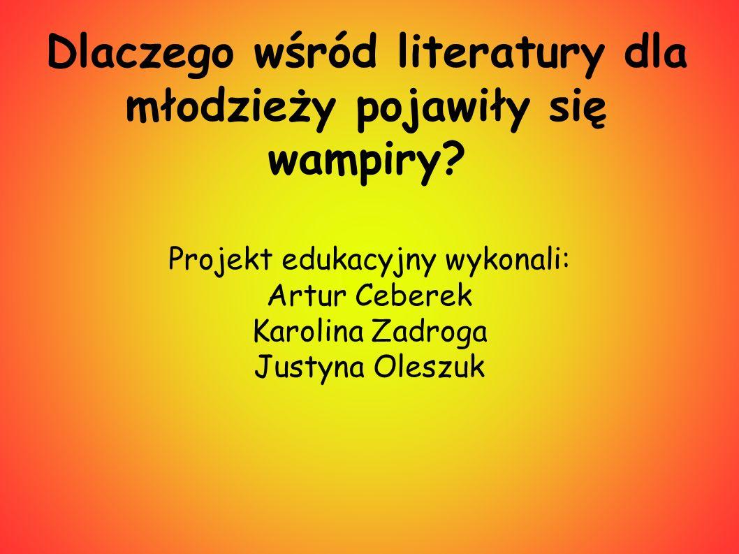 Dlaczego wśród literatury dla młodzieży pojawiły się wampiry.