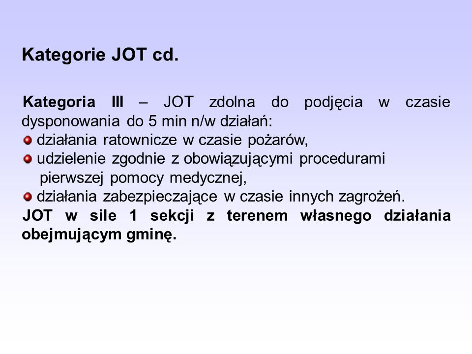 Kategoria III – JOT zdolna do podjęcia w czasie dysponowania do 5 min n/w działań: działania ratownicze w czasie pożarów, udzielenie zgodnie z obowiąz