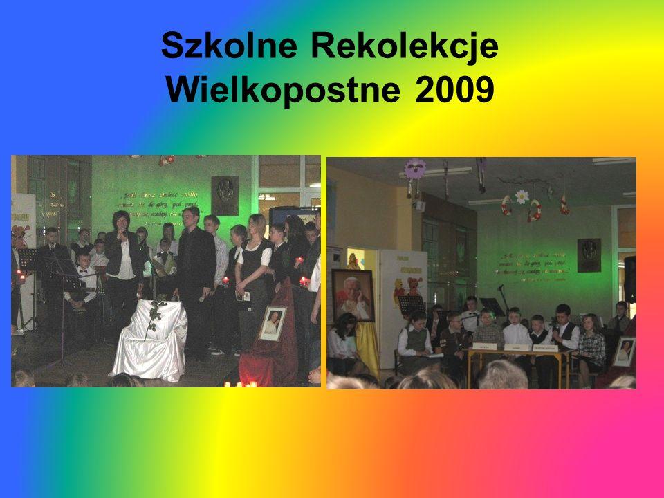 Szkolne Rekolekcje Wielkopostne 2009