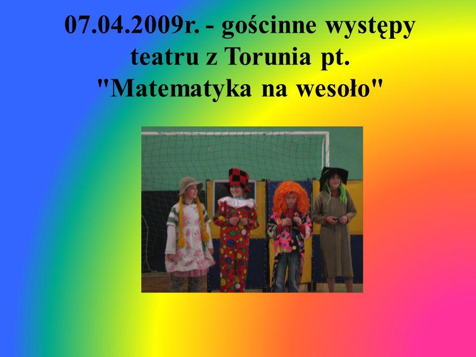 07.04.2009r. - gościnne występy teatru z Torunia pt.
