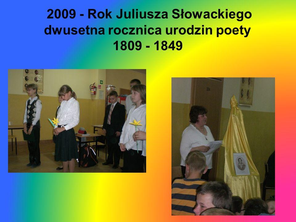 2009 - Rok Juliusza Słowackiego dwusetna rocznica urodzin poety 1809 - 1849