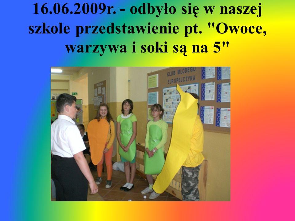 16.06.2009r. - odbyło się w naszej szkole przedstawienie pt.