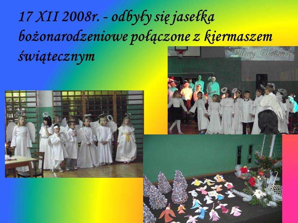 17 XII 2008r. - odbyły się jasełka bożonarodzeniowe połączone z kiermaszem świątecznym
