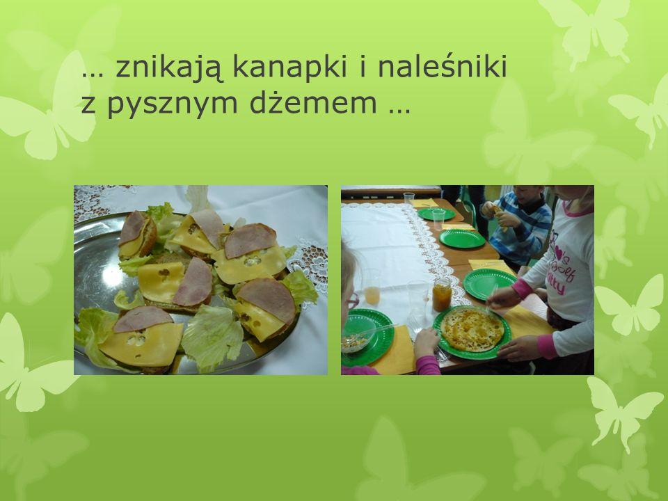 … znikają kanapki i naleśniki z pysznym dżemem …