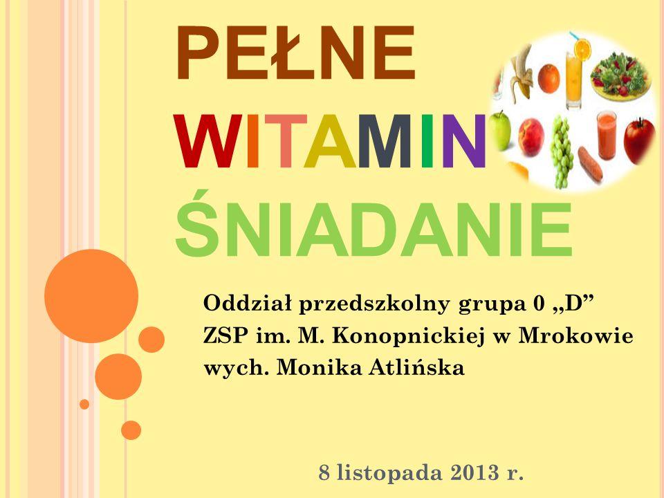 PEŁNE WITAMIN ŚNIADANIE Oddział przedszkolny grupa 0,,D ZSP im.