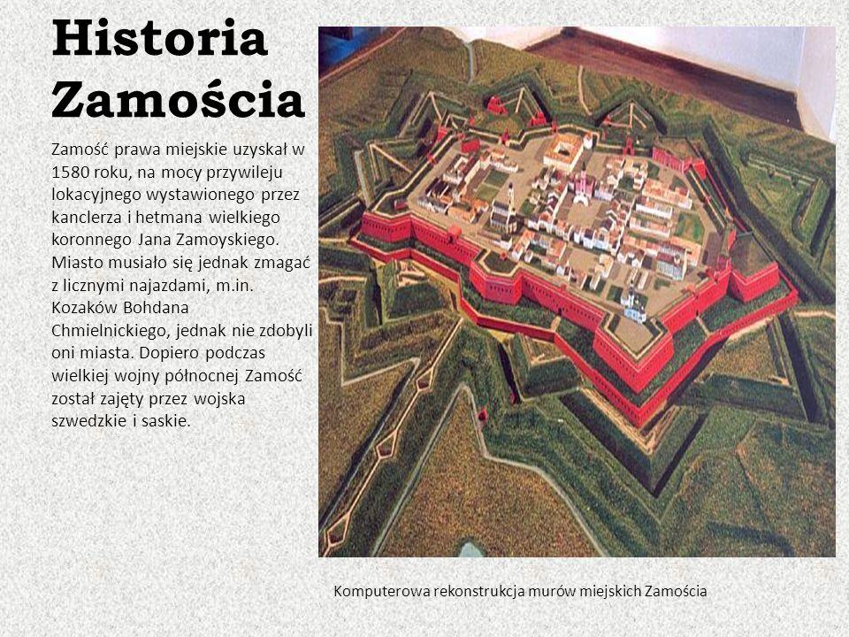 Historia Zamościa Zamość prawa miejskie uzyskał w 1580 roku, na mocy przywileju lokacyjnego wystawionego przez kanclerza i hetmana wielkiego koronnego Jana Zamoyskiego.