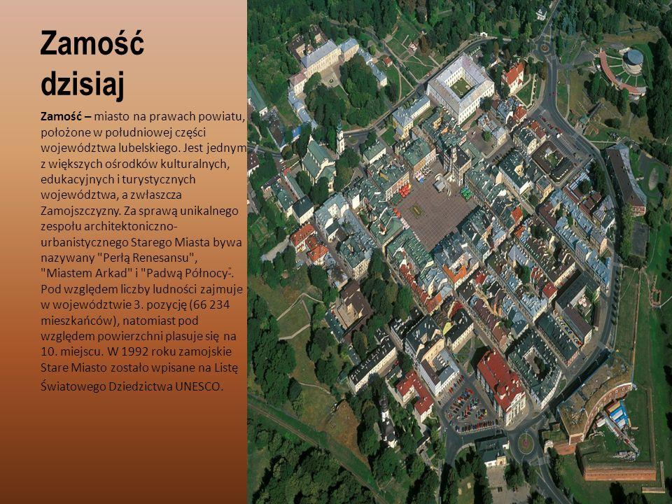 Zamość dzisiaj Zamość – miasto na prawach powiatu, położone w południowej części województwa lubelskiego. Jest jednym z większych ośrodków kulturalnyc