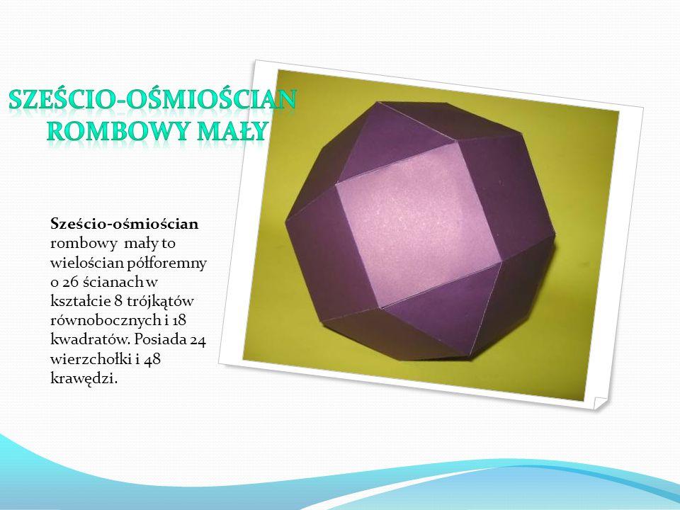 Sześcio-ośmiościan rombowy mały to wielościan półforemny o 26 ścianach w kształcie 8 trójkątów równobocznych i 18 kwadratów. Posiada 24 wierzchołki i