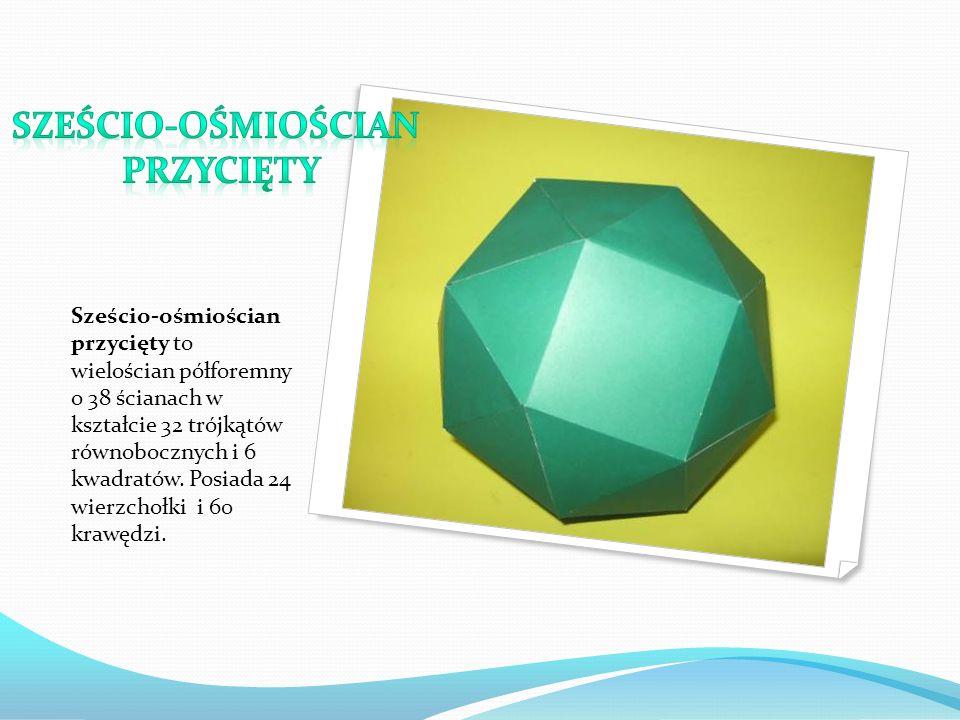Sześcio-ośmiościan przycięty to wielościan półforemny o 38 ścianach w kształcie 32 trójkątów równobocznych i 6 kwadratów. Posiada 24 wierzchołki i 60