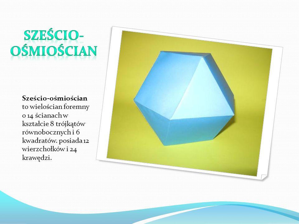 Sześcio-ośmiościan to wielościan foremny o 14 ścianach w kształcie 8 trójkątów równobocznych i 6 kwadratów. posiada 12 wierzchołków i 24 krawędzi.