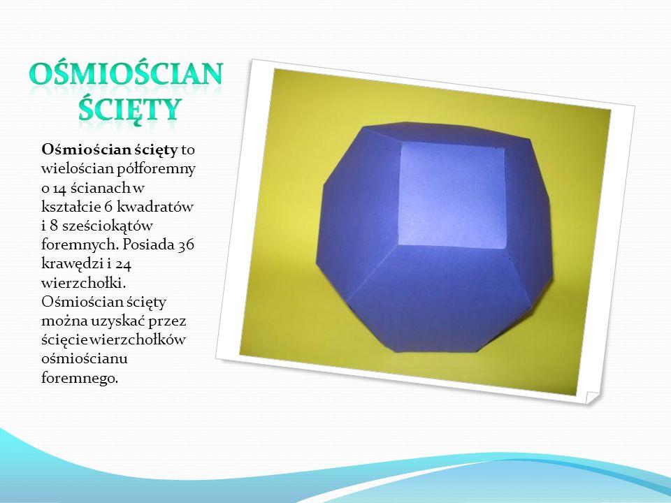 Ośmiościan ścięty to wielościan półforemny o 14 ścianach w kształcie 6 kwadratów i 8 sześciokątów foremnych. Posiada 36 krawędzi i 24 wierzchołki. Ośm