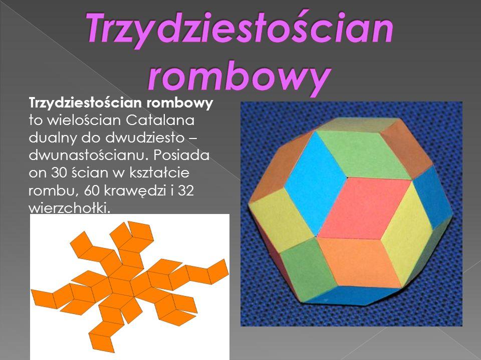 Trzydziestościan rombowy to wielościan Catalana dualny do dwudziesto – dwunastościanu. Posiada on 30 ścian w kształcie rombu, 60 krawędzi i 32 wierzch