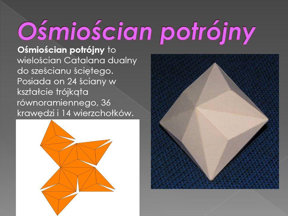 Ośmiościan potrójny to wielościan Catalana dualny do sześcianu ściętego. Posiada on 24 ściany w kształcie trójkąta równoramiennego, 36 krawędzi i 14 w