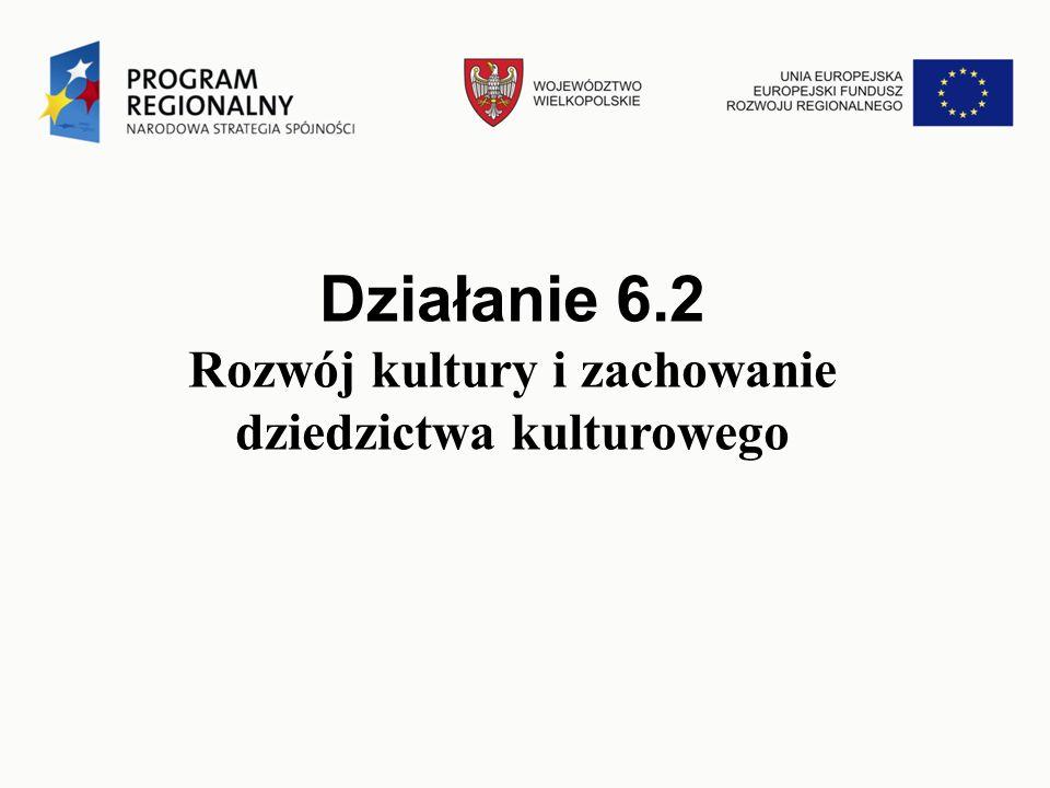 Działanie 6.2 Rozwój kultury i zachowanie dziedzictwa kulturowego