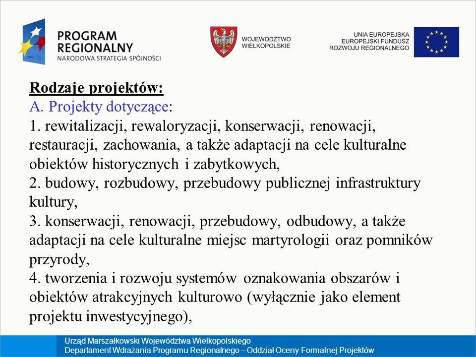 Urząd Marszałkowski Województwa Wielkopolskiego Departament Wdrażania Programu Regionalnego – Oddział Oceny Formalnej Projektów Rodzaje projektów: A.
