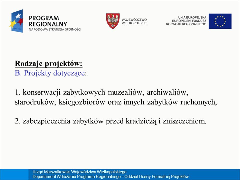 Urząd Marszałkowski Województwa Wielkopolskiego Departament Wdrażania Programu Regionalnego – Oddział Oceny Formalnej Projektów Rodzaje projektów: B.